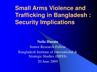 Small Arms Violence and Trafficking in Bangladesh : Security Implications