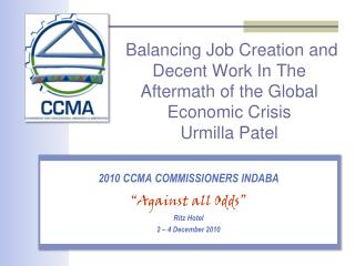 Balancing Job Creation and Decent Work In The Aftermath of the Global Economic Crisis Urmilla Patel