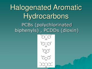 Halogenated Aromatic Hydrocarbons