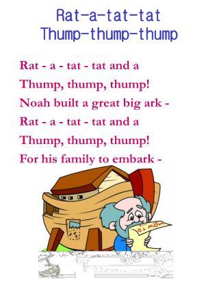 Rat-a-tat-tat Thump-thump-thump