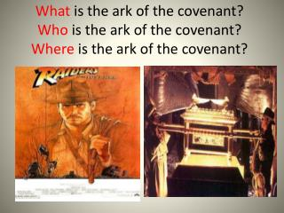 What is the ark of the covenant Who is the ark of the covenant Where is the ark of the covenant