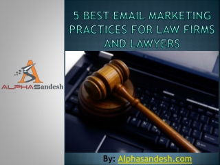 5 Best Email Marketing Practices For Law Firms And Lawyers
