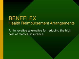 BENEFLEX Health Reimbursement Arrangements
