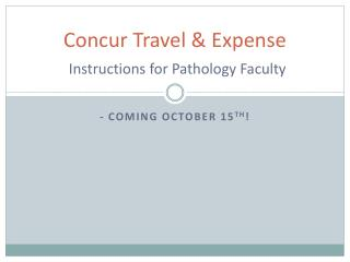 Concur Travel  Expense  Instructions for Pathology Faculty