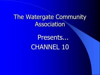 The Watergate Community Association