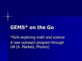 GEMS on the Go