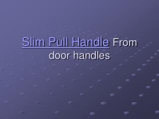 5No Polished Brass Contract Slim Pull Handle