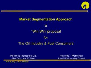 Market Segmentation Approach  a      Win Win  proposal   for  The Oil Industry  Fuel Consumers