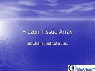 Frozen Tissue Array