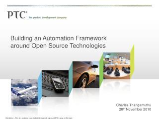 Building an Automation Framework around Open Source Technologies