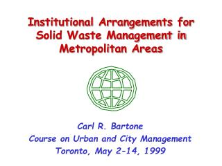 Institutional Arrangements for  Solid Waste Management in Metropolitan Areas