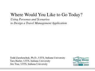 Where Would You Like to Go Today Using Personas and Scenarios to Design a Travel Management Application