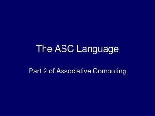 The ASC Language