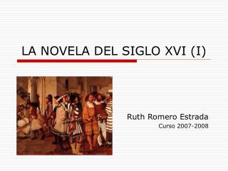 LA NOVELA DEL SIGLO XVI I