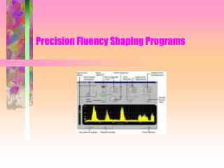 Precision Fluency Shaping Programs