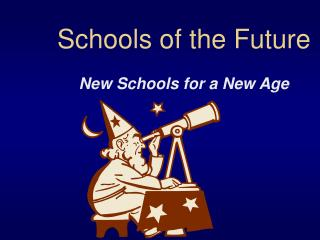 Schools of the Future