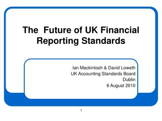 The  Future of UK Financial Reporting Standards