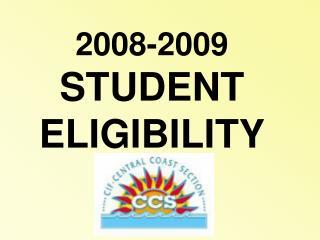 2008-2009  STUDENT ELIGIBILITY