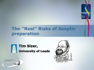 The  Real  Risks of Aseptic preparation