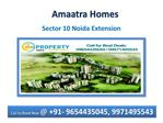 Original Booking @ 09654435045 %% Amaatra Homes Noida Extens