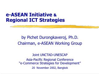 E-ASEAN Initiative                  Regional ICT Strategies