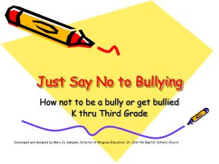 Just Say No to Bullying
