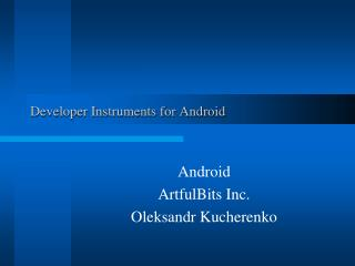 developer instruments for android