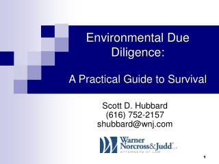 Environmental Due Diligence:  A Practical Guide to Survival