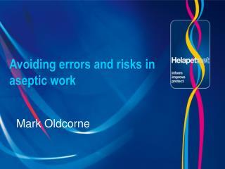 Avoiding errors and risks in aseptic work