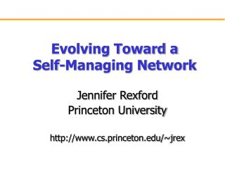 Evolving Toward a  Self-Managing Network