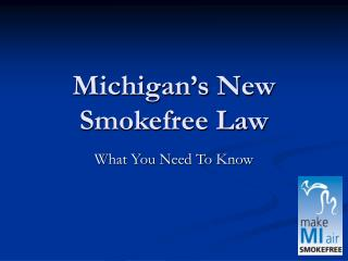 Michigan s New Smokefree Law