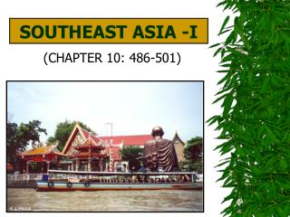 SOUTHEAST ASIA -I