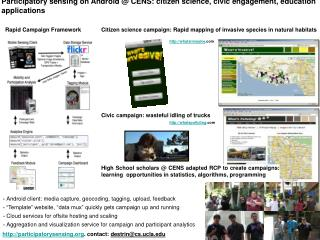 participatory sensing on android  cens: citizen science, civic engagement, education applications