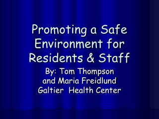 Promoting a Safe Environment for Residents  Staff