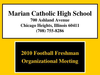 Marian Catholic High School 700 Ashland Avenue Chicago Heights, Illinois 60411 708 755-8286