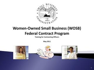 Women-Owned Small Business WOSB Federal Contract Program Training for Contracting Officers  May 2011