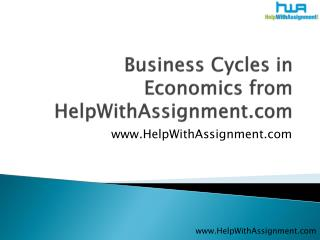 business cycles in economics from helpwithassignment.com