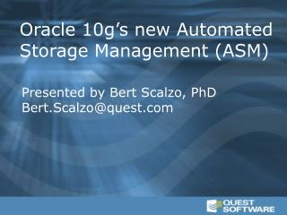 Oracle 10g s new Automated Storage Management ASM