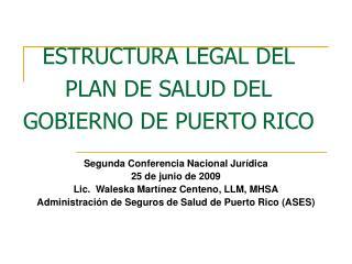 ESTRUCTURA LEGAL DEL PLAN DE SALUD DEL GOBIERNO DE PUERTO RICO