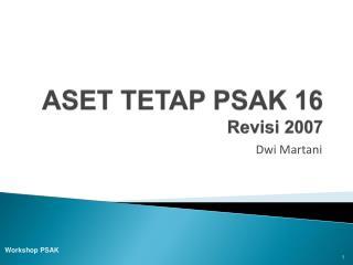 ASET TETAP PSAK 16 Revisi 2007
