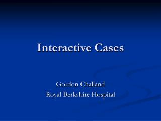 Interactive Cases