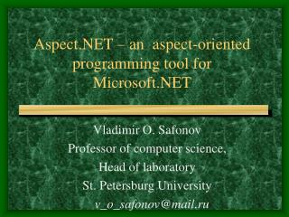Aspect   an  aspect-oriented programming tool for Microsoft