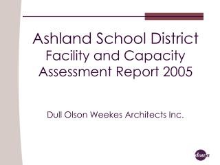 Ashland School District Facility and Capacity Assessment Report 2005