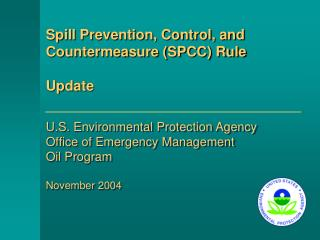 U.S. Environmental Protection Agency Office of Emergency Management Oil Program  November 2004