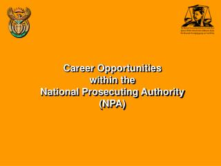 Career Opportunities  within the  National Prosecuting Authority  NPA