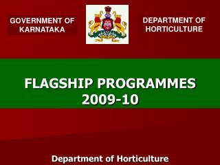 FLAGSHIP PROGRAMMES 2009-10