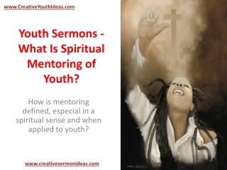 Youth Sermons - What Is Spiritual Mentoring of Youth?