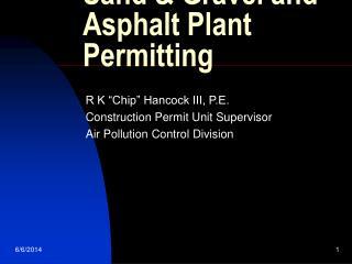 Sand  Gravel and Asphalt Plant Permitting