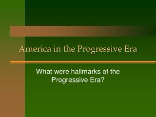 America in the Progressive Era