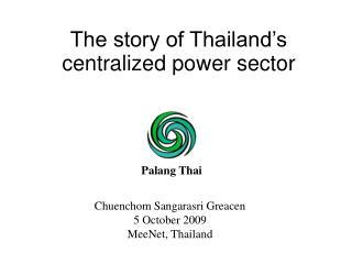 The story of Thailand s centralized power sector